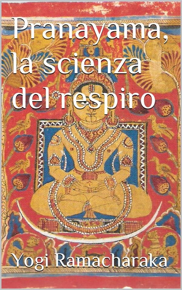 Pranayama, la scienza del respiro (translated)