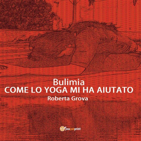 Bulimia Come lo yoga mi ha aiutato